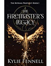 The Firemaster's Legacy : The Kyprian Prophecy Book 1 (The Kyprian Prophecy – An Epic Fantasy Adventure Series)