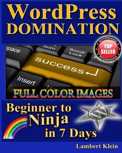 WordPress Domination Full Color: From Beginner to Ninja in 7 ...