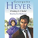 Friday's Child Audiobook by Georgette Heyer Narrated by Eve Matheson