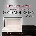 Good Mourning | Elizabeth Meyer