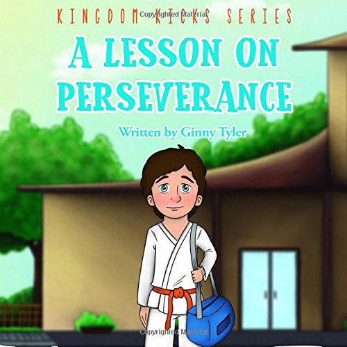 Download A Lesson on Perseverance: A Lesson on Perseverance (Kingdom Kicks Series) (Volume 1) PDF