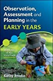 img - for Observation, Assessment and Planning in The Early Years: Bringing it all together (UK Higher Education OUP Humanities & Social Sciences Education OUP) book / textbook / text book