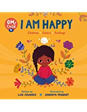 Om Child: I Am Happy: Chakras, Colors, and Feelings