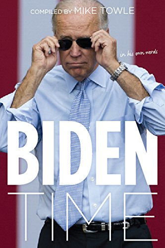 Biden Time: Crazy Uncle Joe in His Own Words