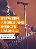 Between Angels And Insects (Radio Version)