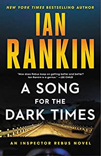 Book Cover: A Song for the Dark Times: An Inspector Rebus Novel