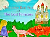 The Little Red Fox and the Lost Princess (The Adventures of the Little Red Fox Book 3)