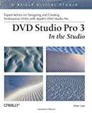 DVD Studio Pro 3 In The Studio (O'Reilly Digital Studio), Marc Loy, 0596005881