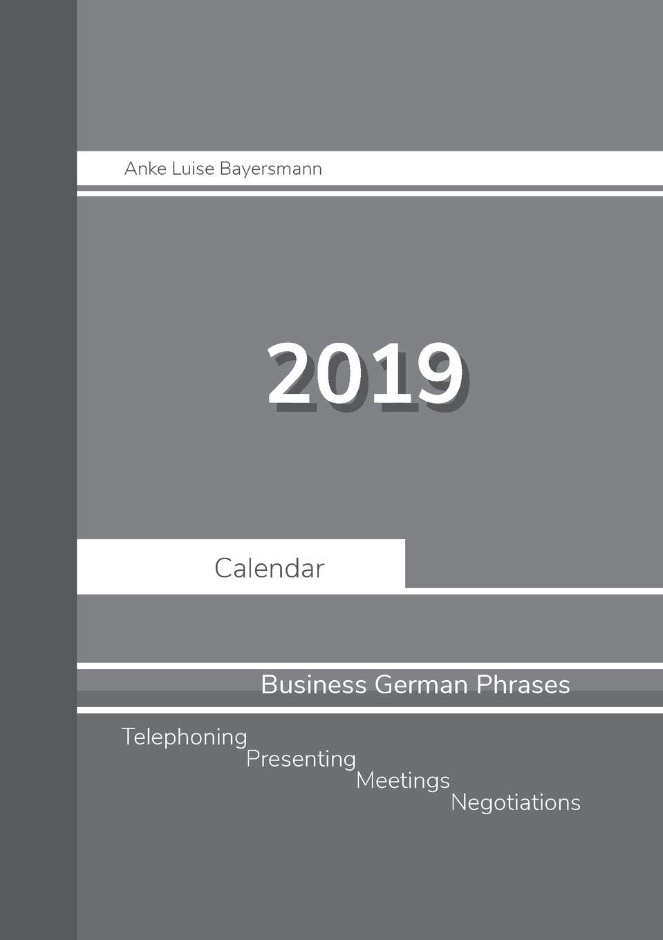 2019 Anke Luise Bayersmann Calendar Business German Phrases by Books on Demand