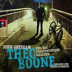 Theo Boone und das verschwundene Mädchen (Theo Boone 2)
