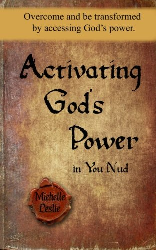 Activating God's Power in You Nud: Overcome and be transformed by accessing God's - Nud United