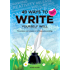 49 Ways to Write Yourself Well: The science and wisdom of writing and journaling (The 49 Ways to Well-being Series)