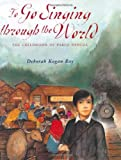 To Go Singing Through the World, Deborah Kogan Ray, 0374376271
