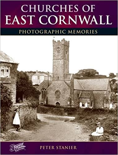 Churches of East Cornwall: Photographic Memories
