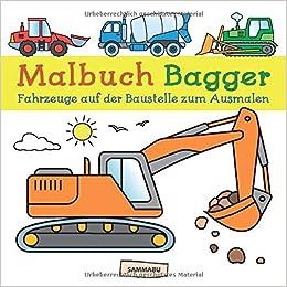 Malbuch Bagger Fahrzeuge Auf Der Baustelle Zum Kreativen Ausmalen