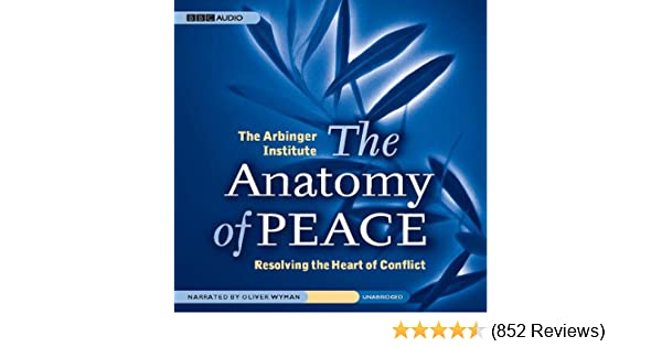 Amazon The Anatomy Of Peace Resolving The Heart Of Conflict