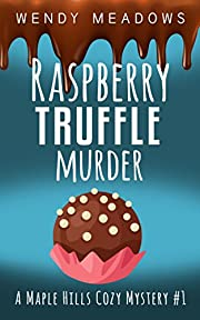 Raspberry Truffle Murder (A Maple Hills Cozy Mystery Book 1)