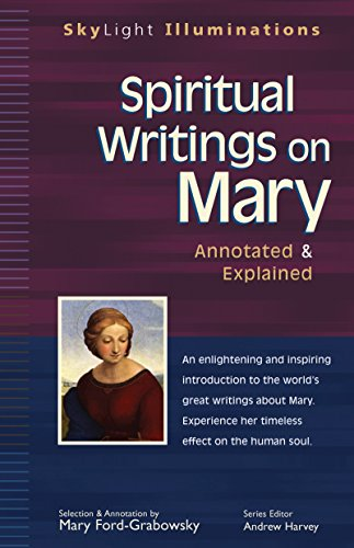 Spiritual Writings on Mary: Annotated & Explained (SkyLight Illuminations)