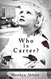 Who Is Carter?: An Unexpected Journey of Tragedy and Miracles