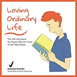 Loving ordinary life the self help book for people who are tired loving ordinary life the self help book for people who are tired of self fandeluxe Gallery