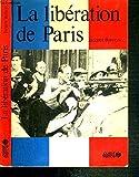 Front cover for the book La Libération de Paris by Jacques Barozzi