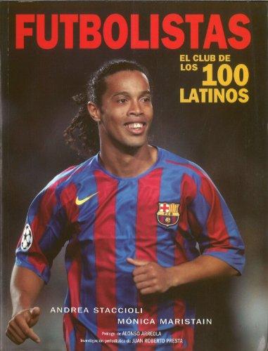 Futbolistas: El Club De Los 100 Latinos (Spanish Edition)