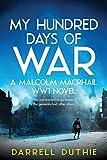 My Hundred Days of War: A Malcolm MacPhail WW1 novel