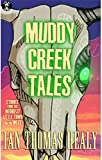 Muddy Creek Tales (The Muddy Creek Tales Book 1)