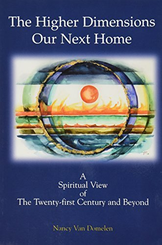 The Higher Dimensions Our Next Home: A Spiritual View of the Twenty-first Century And Beyond by Nancy Van Domelen - Mountain Mall Shopping View