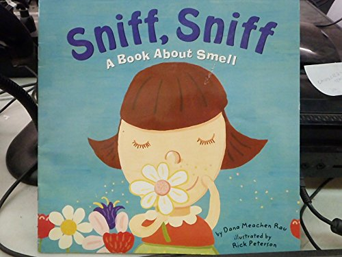 Sniff, Sniff [Scholastic]: A Book about Smell (Amazing Body: The Five Senses)