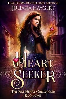 Heart Seeker (The Fire Heart Chronicles Book 1) by [Haygert, Juliana]