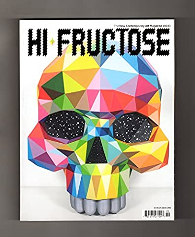 Hi-Fructose - The New Contemporary Art Magazine / Vol. 43 (April 2017). Okuda San Miguel; Brian McCarty; Eric Wong; David Henry Nobody, Jr.; David Moreno; Michelle Kingdom; Junko Mizuno; Chuck (San Miguel Salt)
