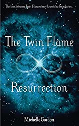 The Twin Flame Resurrection (Earth Angels Book 6)