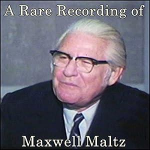 A Rare Recording of Maxwell Maltz Speech