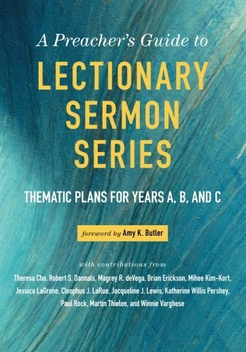 (A Preacher's Guide to Lectionary Sermon Series: Thematic Plans for Years A, B, and C)