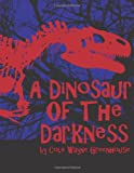 Dinosaur of the Darkness, Cole Greenhouse, 1495404005