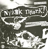 Nyark nyark ! : Fragments de la scène punk et rock alternatif en France (1976-1989) - Livre et cd audio. par Arno Rudeboy