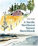 A Pacific Northwest Nature Sketchbook [Illustrated] (Paperback)