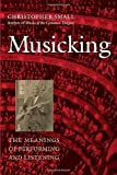img - for Musicking: The Meanings of Performing and Listening (Music/Culture) book / textbook / text book