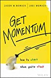 Get Momentum: How to Start When You're Stuck