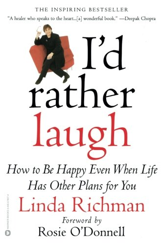 I'd Rather Laugh: How to be Happy Even When Life Has Other Plans - Mall Salem Nh