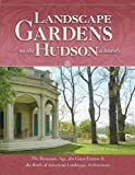 Landscape Gardens on the Hudson, a History, Robert M. Toole, 1883789680