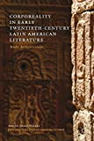 Corporeality in Early Twentieth-Century Latin American Literature: Body Articulations (New Directions in Latino American Culture)