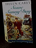 Some Sunny Day, Helen Carey, 1857976177