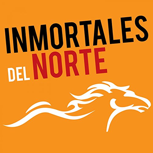 ... Inmortales del Norte, Vol. 1