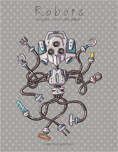 Amazoncom Robots Libro Para Colorear Para Adultos 1 Volume 1