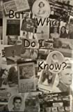 But What Do I Know, Juanita Hughes, 0974775517