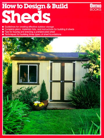 How to Design & Build Sheds by Ortho