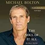 The Soul of It All: My Music, My Life | Michael Bolton