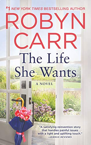 The Life She Wants: A Novel by [Carr, Robyn]